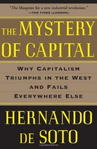 The best books on Failed States - The Mystery of Capital by Hernando De Soto