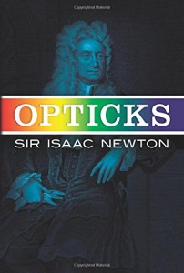 The best books on The Enlightenment - Opticks by Sir Isaac Newton