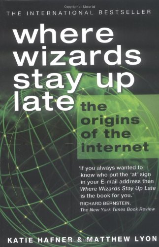 Lev Grossman recommends the best books on the World Wide Web - Where Wizards Stay up Late by Katie Hafner and Matthew Lyon