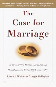 The best books on Marriage - The Case for Marriage by Linda J. Waite, Maggie Gallagher