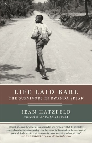 The best books on The Rwandan Genocide - Life Laid Bare by Jean Hatzfeld