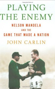 The best books on Nelson Mandela and South Africa - Playing the Enemy by John Carlin