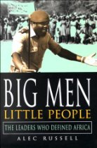 The best books on South Africa - Big Men, Little People by Alec Russell