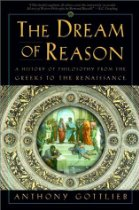 The best books on God - The Dream of Reason by Anthony Gottlieb