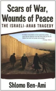 The best books on Perspectives Israel and Palestine - Scars of War, Wounds of Peace by Shlomo Ben-Ami