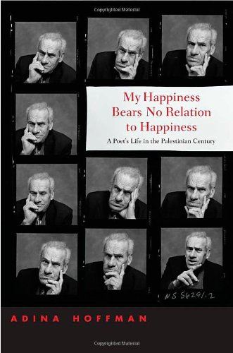 The best books on Perspectives Israel and Palestine - My Happiness Bears No Relation to Happiness by Adina Hoffman