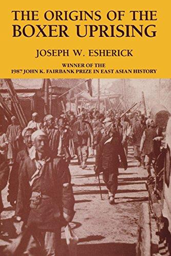 The Origins of the Boxer Uprising by Joseph W. Esherick