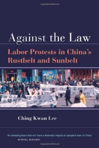 The best books on Popular Protest in China - Against the Law by Ching Kwan Lee