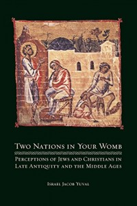 The best books on Jewish History - Two Nations in Your Womb by Israel Jacob Yuval