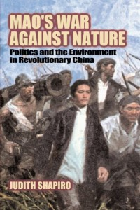 The best books on China's Environmental Crisis - Mao's War Against Nature by Judith Shapiro