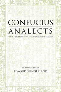 The best books on Chinese Philosophy - Analects Confucius (trans. Edward Slingerland)