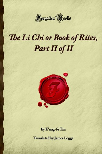 The best books on Confucius - The Li Chi or Book of Rites, Part II of II (Forgotten Books) by K'ung-fu Tzu