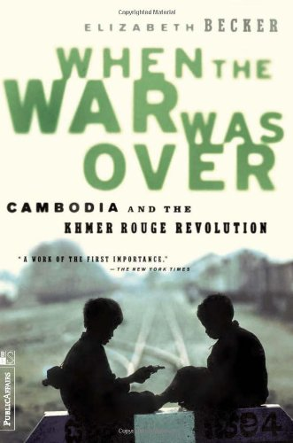 The best books on Cambodia - When The War Was Over by Elizabeth Becker