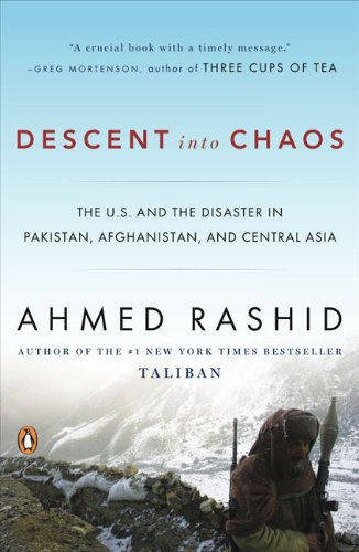 The best books on The Afghanistan-Pakistan border - Descent Into Chaos by Ahmed Rashid