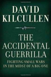 The best books on War - The Accidental Guerrilla: Fighting Small Wars in the Midst of a Big One by David Kilcullen