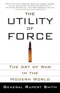 The best books on War - The Utility of Force by Rupert Smith