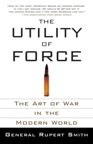 The best books on The Thrill of Diplomacy - The Utility of Force by Rupert Smith