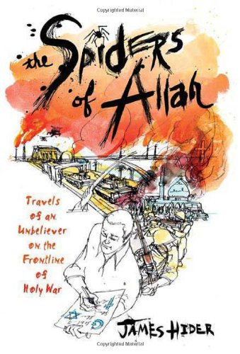 The best books on Iraq - The Spiders of Allah by James Hider