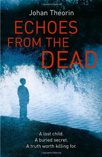 The Best Nordic Crime Fiction - Echoes From the Dead by Johan Theorin