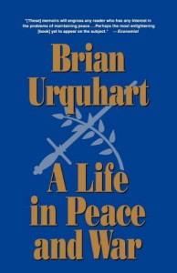The best books on The United Nations - A Life in Peace and War by Brian Urquhart