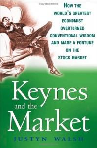 The best books on John Maynard Keynes - Keynes and The Market by Justyn Walsh