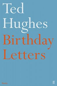 The best books on Adultery - Birthday Letters by Ted Hughes