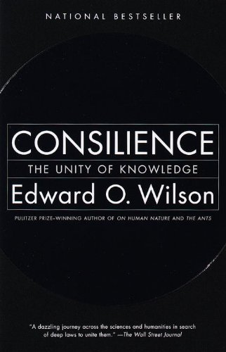 The best books on Neuroscience - Consilience by Edward O. Wilson