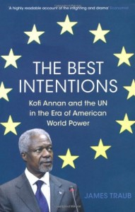 The best books on The United Nations - The Best Intentions by James Traub