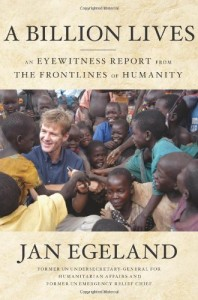 The best books on The United Nations - A Billion Lives by Jan Egeland