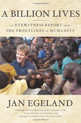 The best books on The UN - A Billion Lives by Jan Egeland