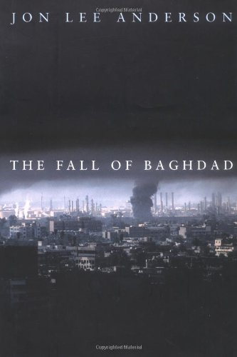 The best books on Iraq - The Fall of Baghdad by Jon Lee Anderson