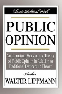 The best books on Political Spin - Public Opinion by Walter Lippmann