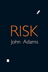 The best books on Science - Risk by John Adams