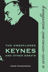 The best books on John Maynard Keynes - The Unexplored Keynes and Other Essays by Anand Chandavarkar