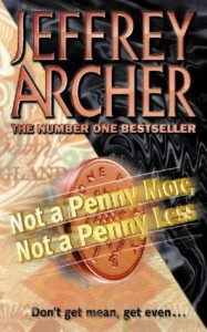 Jeffrey Archer on Bestsellers - Not a Penny More, Not a Penny Less by Jeffrey Archer