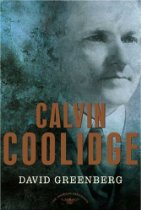 The best books on Political Spin - Calvin Coolidge by David Greenberg