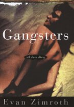 The best books on Adultery - Gangsters by Evan Zimroth