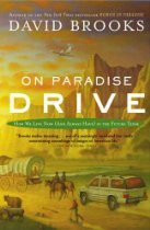 The best books on Neuroscience - On Paradise Drive by David Brooks