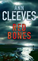 The Best Nordic Crime Fiction - Red Bones by Ann Cleeves