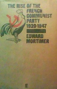 The best books on The UN - The Rise of the French Communist Party by Edward Mortimer