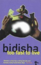 The best books on Gender Politics - Too Fast to Live by Bidisha