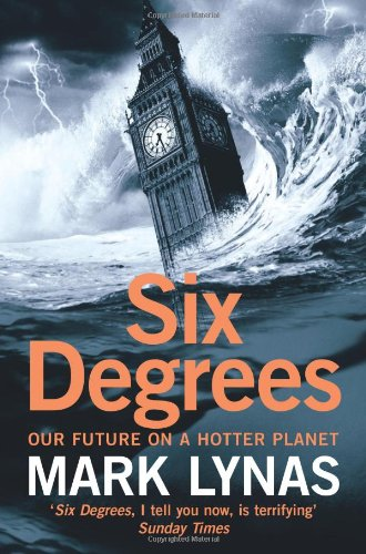 The best books on The Environment - Six Degrees by Mark Lynas