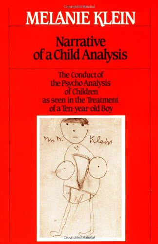 The best books on Child Psychotherapy - Narrative of a Child Analysis by Melanie Klein