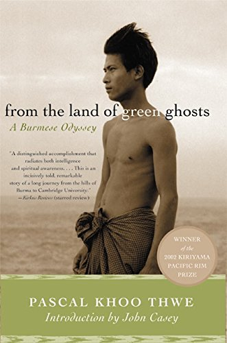 The best books on Describing Burma - From the Land of Green Ghosts by Pascal Koo Thwe