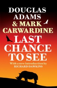 The best books on The Anthropocene - Last Chance to See by Douglas Adams & Mark Carwardine