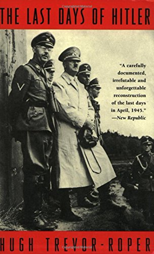 The best books on Nazi Hunters - The Last Days of Hitler by H. R Trevor Roper