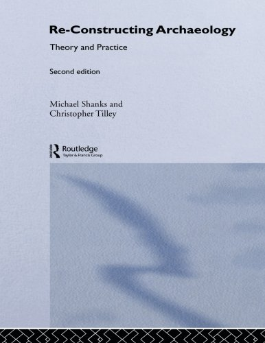 The best books on Archaeology - Reconstructing Archaeology by Michael Shanks, Christopher Tilley