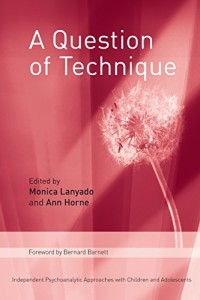 The best books on Child Psychotherapy - A Question of Technique by Monica Lanyado and Anne Horne