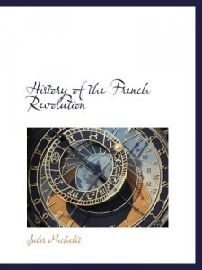 The best books on The French Revolution - History of the French Revolution by Jules Michelet