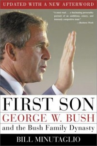 The best books on George W Bush - First Son by Bill Minutaglio